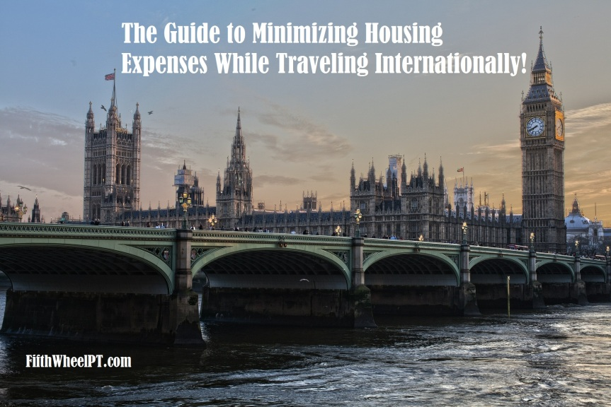The Guide to Minimizing Housing Expenses while Traveling Internationally