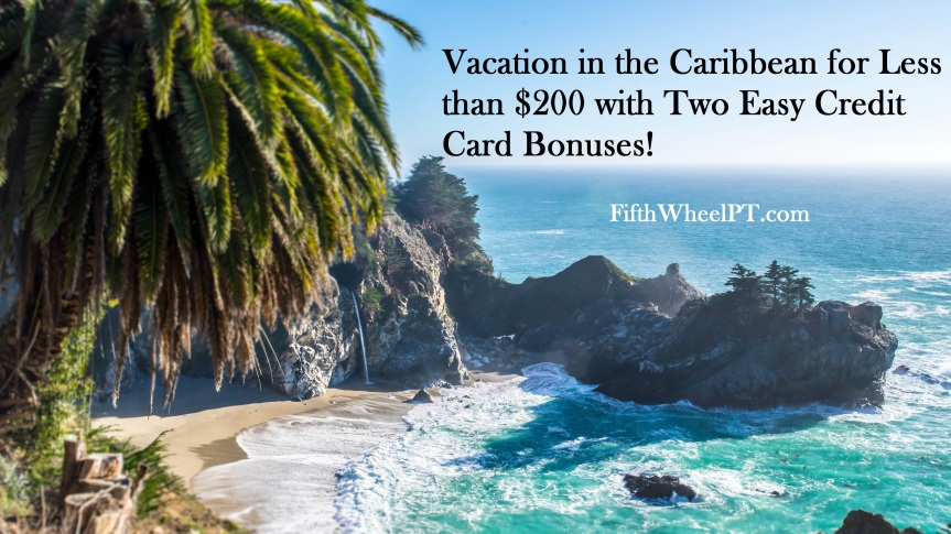 Vacation in the Caribbean for Less than $200 with Two Easy Credit Card Bonuses!