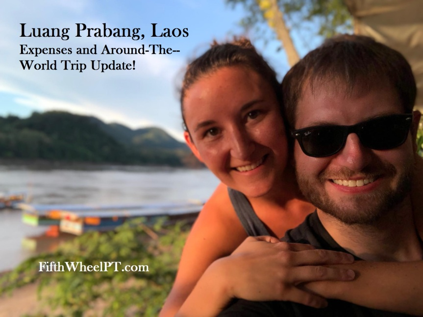 Around-The-World Trip Update and Expenses: Luang Prabang, Laos