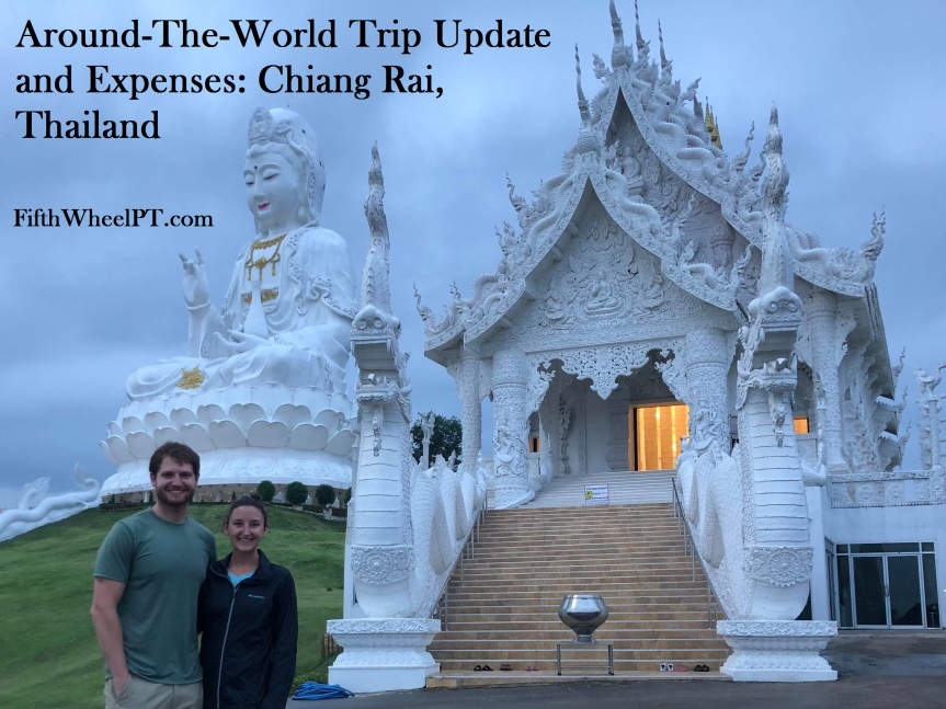 Around-The-World Trip Update and Expenses: Chiang Rai, Thailand