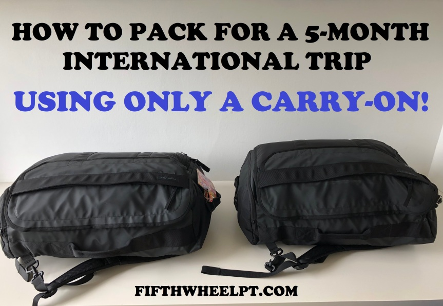 How to Pack for a 5 Month International Trip, Using Only a Carry-On!