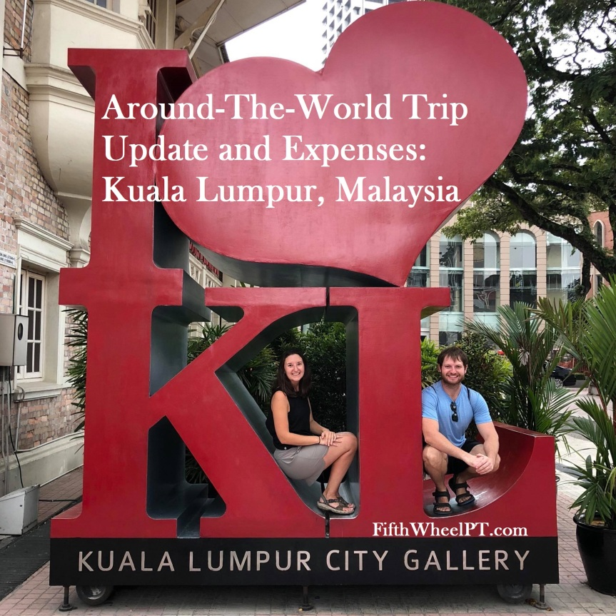 Around-The-World Trip Update and Expenses: Kuala Lumpur,Malaysia