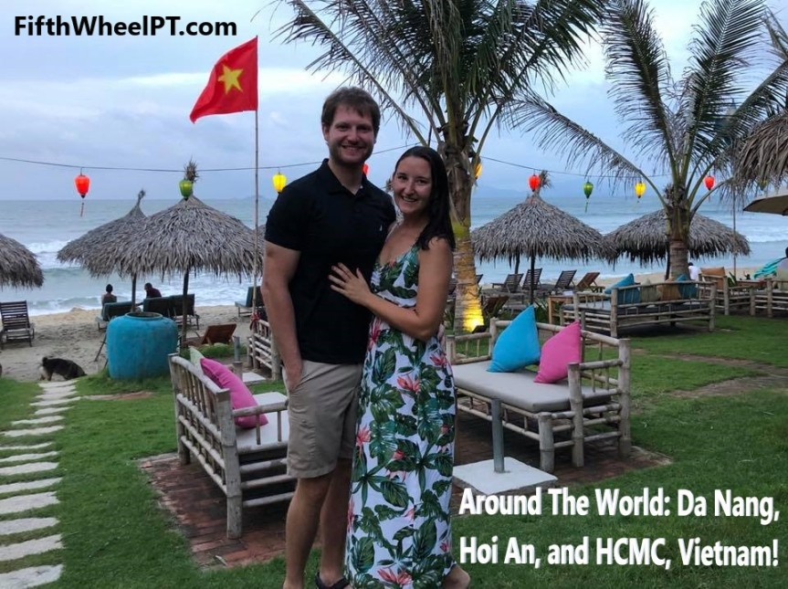 Around the World Trip: Da Nang, Hoi An, and Ho Chi Minh City, Vietnam