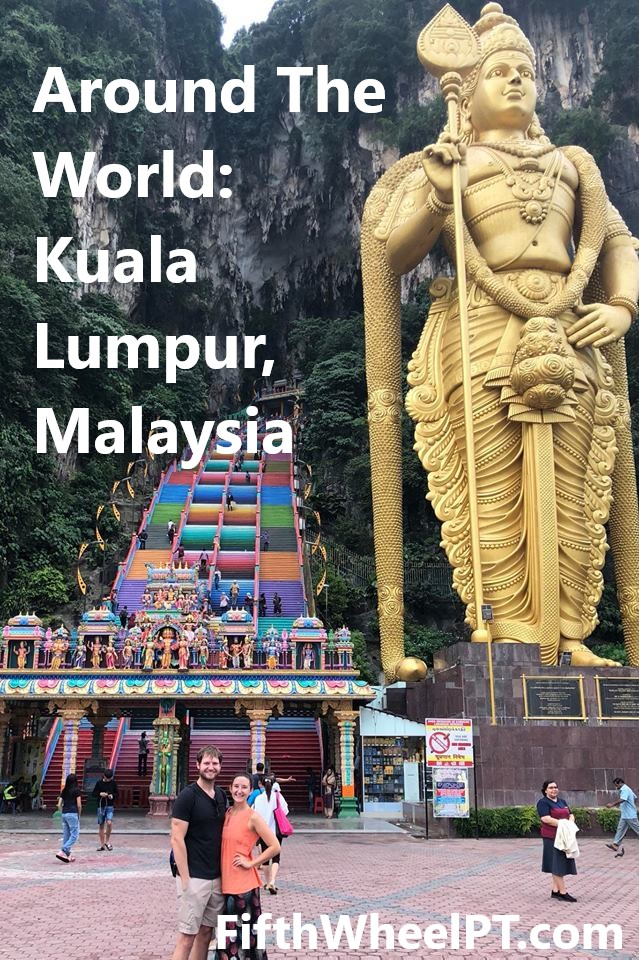 Around The World Trip: Kuala Lumpur,Malaysia