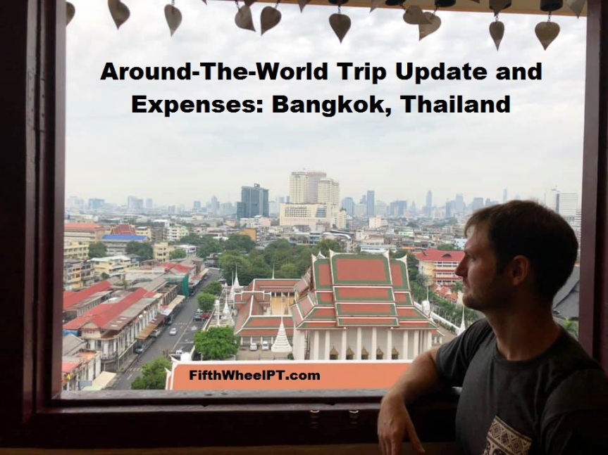 Around-The-World Trip Update and Expenses: Bangkok, Thailand