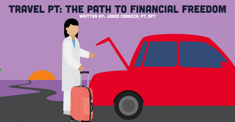 "Guest Post: ""Travel PT: The Path to Financial Freedom"" (Featured on Covalent Careers/New Grad Physical Therapy)"