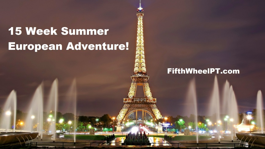 15 Week Summer European Adventure in 2019!