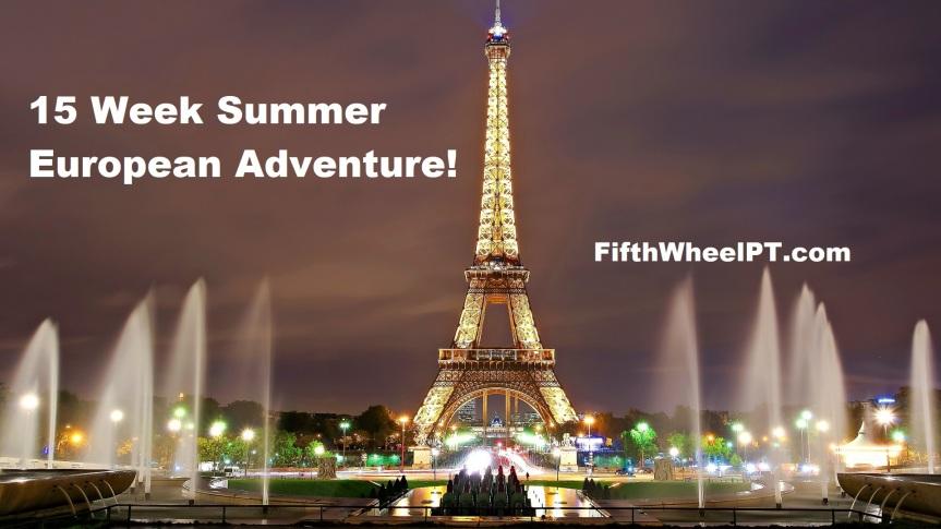 15 Week Summer European Adventure in2019!