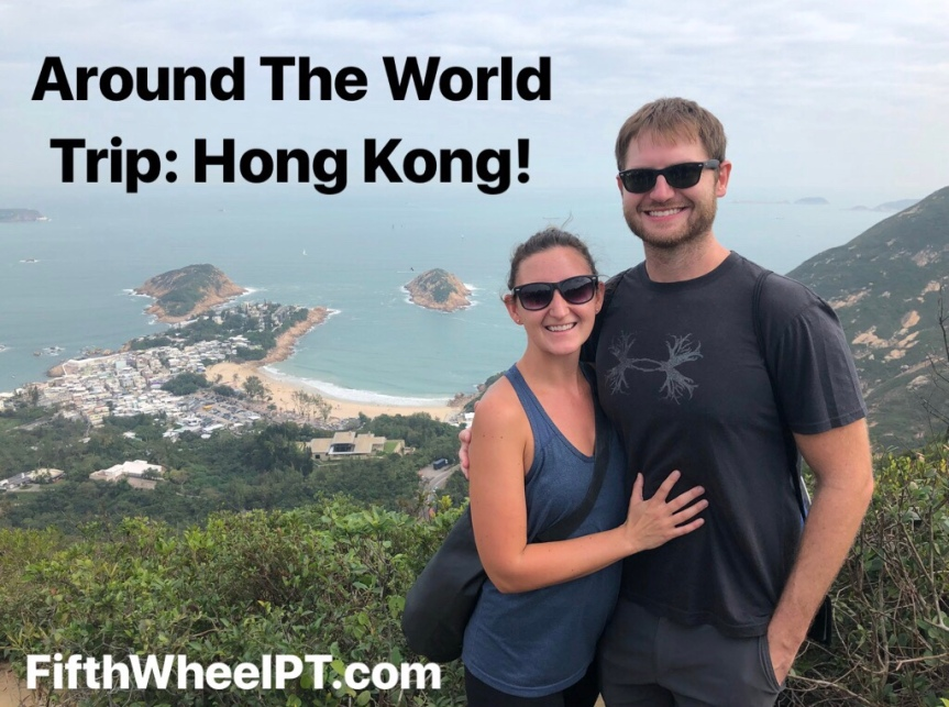 Around the World Trip: Hong Kong (Our Last Stop!)