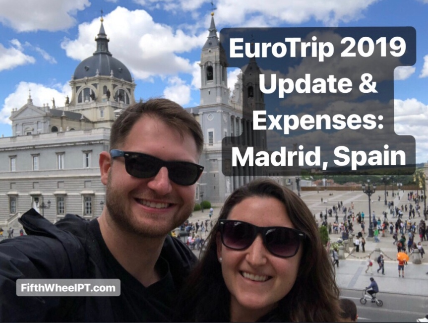 Eurotrip 2019 Update and Expenses: Madrid, Spain