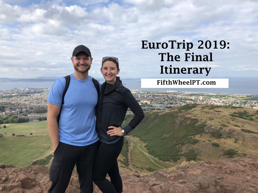 EuroTrip 2019: The FinalItinerary