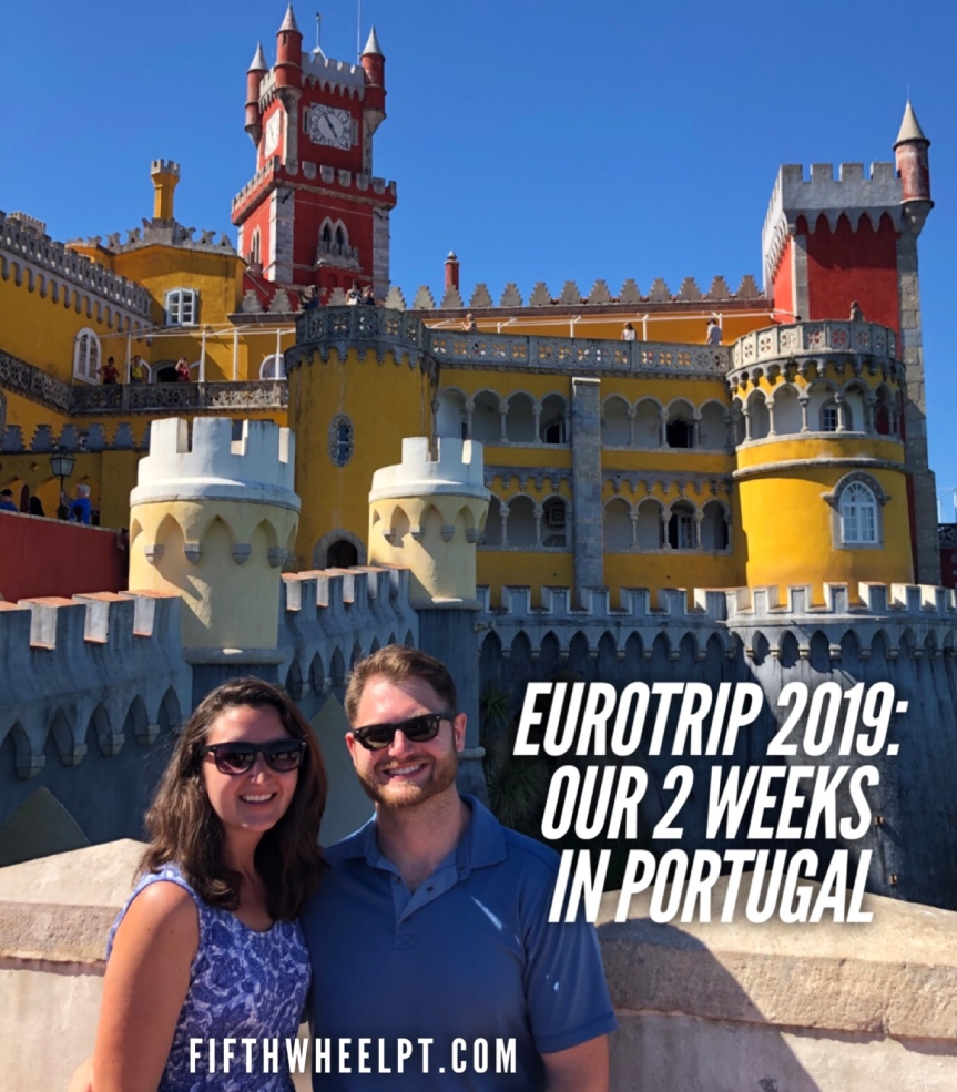 EuroTrip 2019: Our 2 weeks in Portugal!