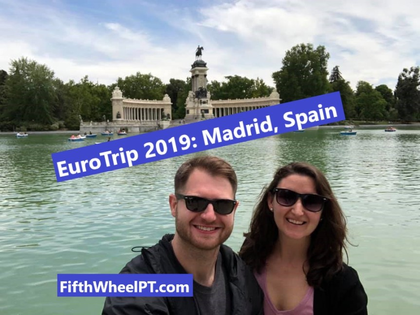 EuroTrip 2019: Kicking Off the Trip in Madrid, Spain!