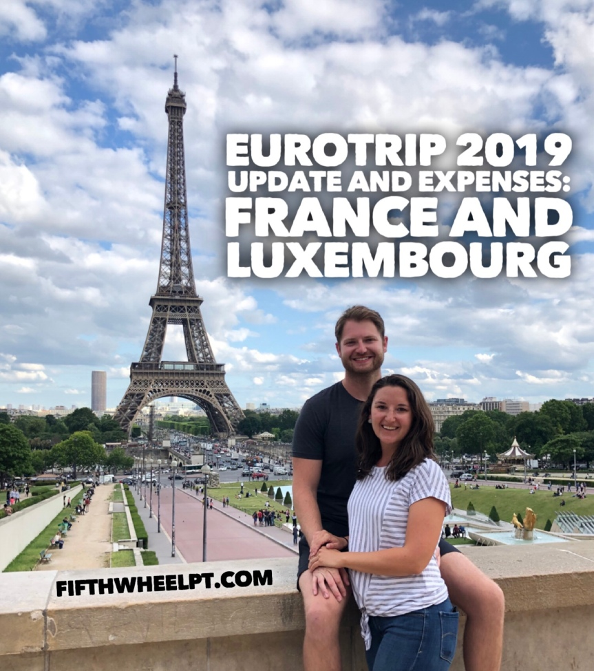 Eurotrip 2019 Update and Expenses: France and Luxembourg (Paris, Reims, and LuxembourgCity)