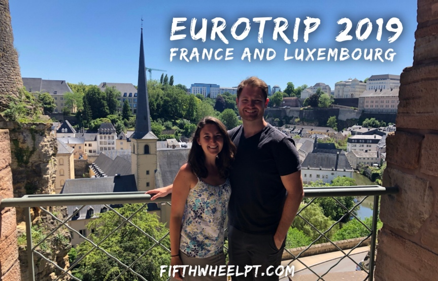 EuroTrip 2019: France and Luxembourg