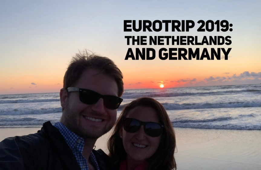 EuroTrip 2019: Netherlands & Germany