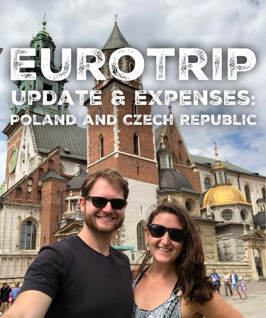 Eurotrip 2019 Update and Expenses: Poland and the Czech Republic (Krakow and Prague)