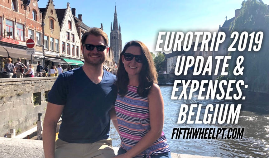Eurotrip 2019 Update and Expenses: Belgium (Brussels, Bruges, and Antwerp)