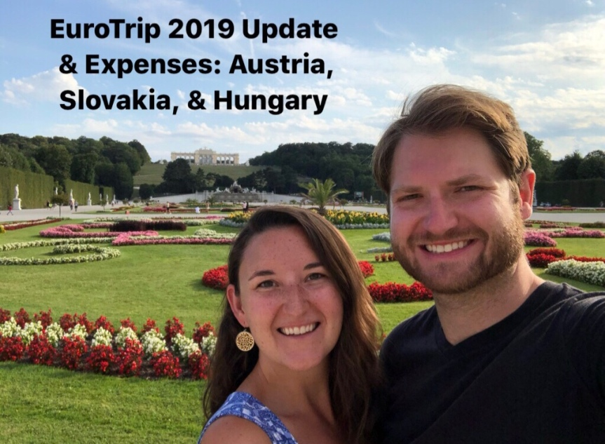 Eurotrip 2019 Update and Expenses: Austria, Slovakia, and Hungary (Vienna, Bratislava, and Budapest)