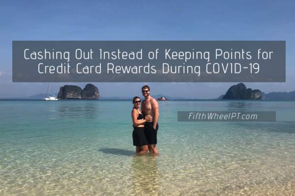 Cashing Out Instead of Keeping Points for Credit Card Rewards during COVID-19