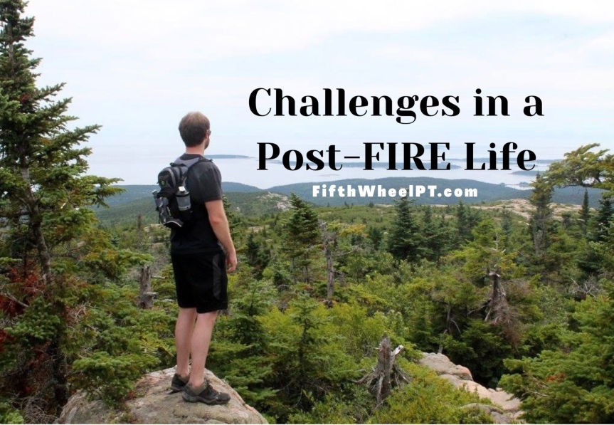 Challenges in a Post-FIRE Life