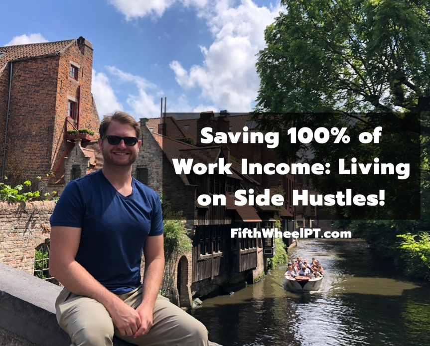 Saving 100% of Work Income: Living on Side Hustles!