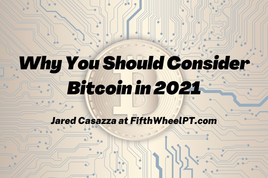 Why You Should Consider Investing in Bitcoin in 2021